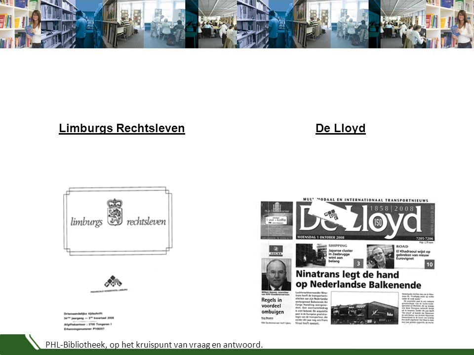 PHL-Bibliotheek, op het kruispunt van vraag en antwoord. Limburgs RechtslevenDe Lloyd