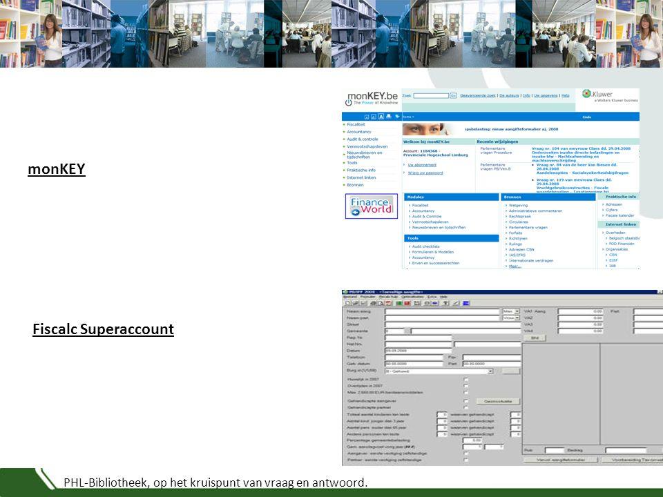 PHL-Bibliotheek, op het kruispunt van vraag en antwoord. monKEY Fiscalc Superaccount