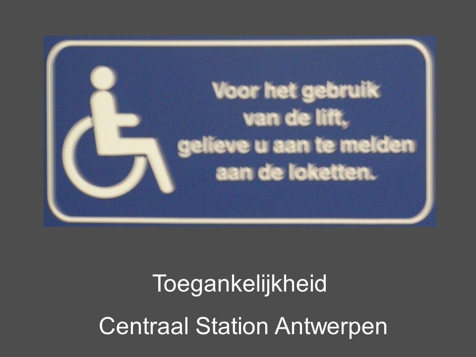 Toegankelijkheid Centraal Station Antwerpen