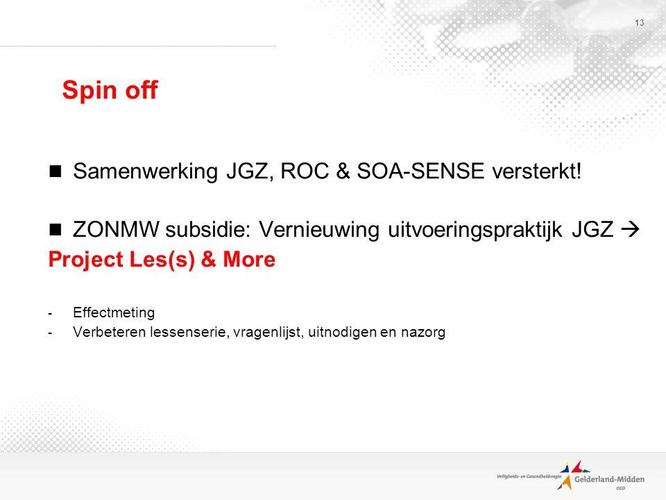 13 Spin off Samenwerking JGZ, ROC & SOA-SENSE versterkt.