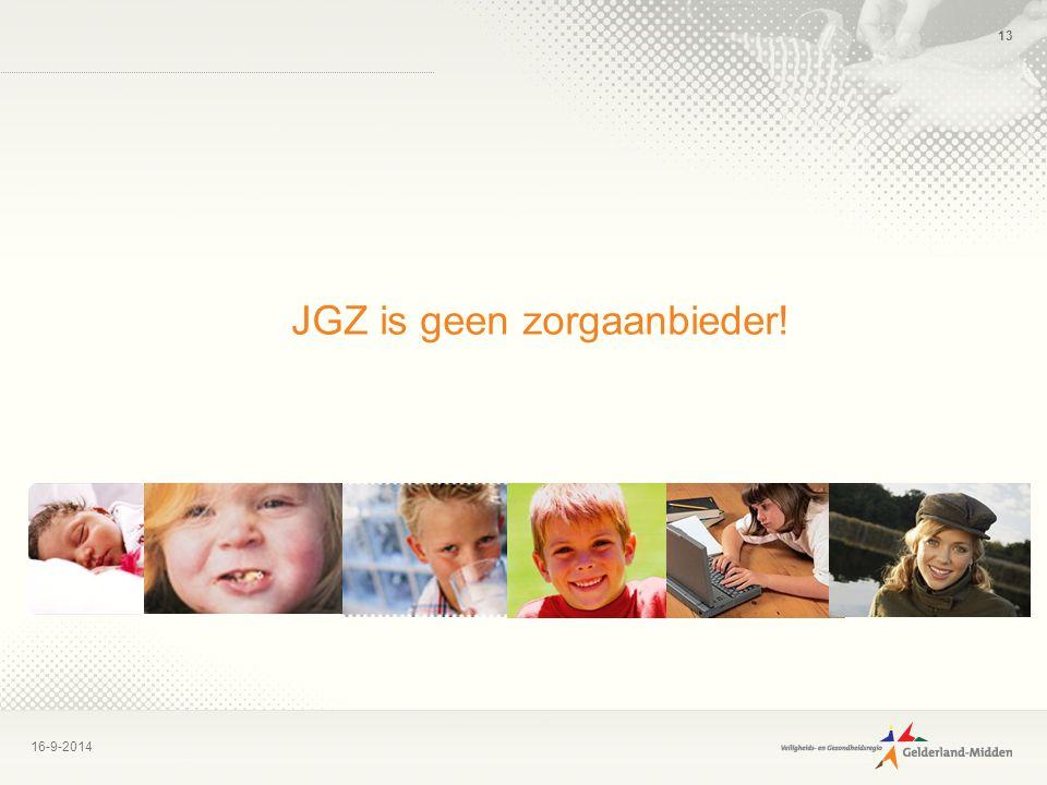 16-9-2014 13 JGZ is geen zorgaanbieder!