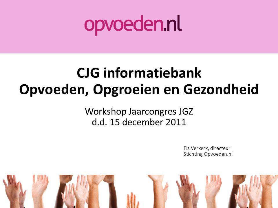 CJG informatiebank Opvoeden, Opgroeien en Gezondheid Workshop Jaarcongres JGZ d.d.