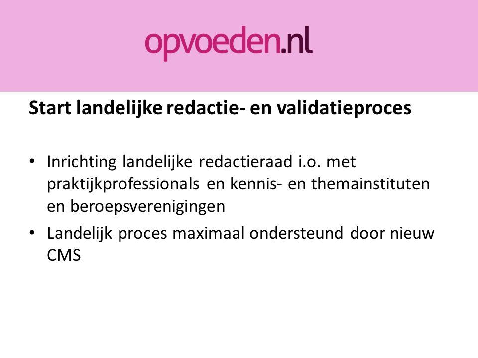 Start landelijke redactie- en validatieproces Inrichting landelijke redactieraad i.o.