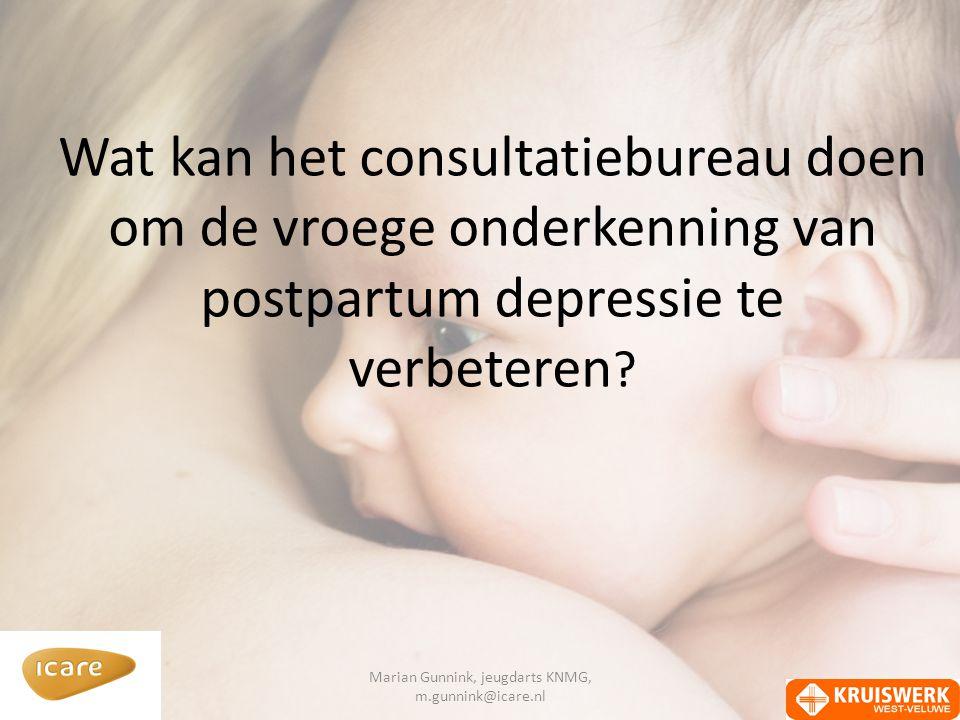 Wat kan het consultatiebureau doen om de vroege onderkenning van postpartum depressie te verbeteren .