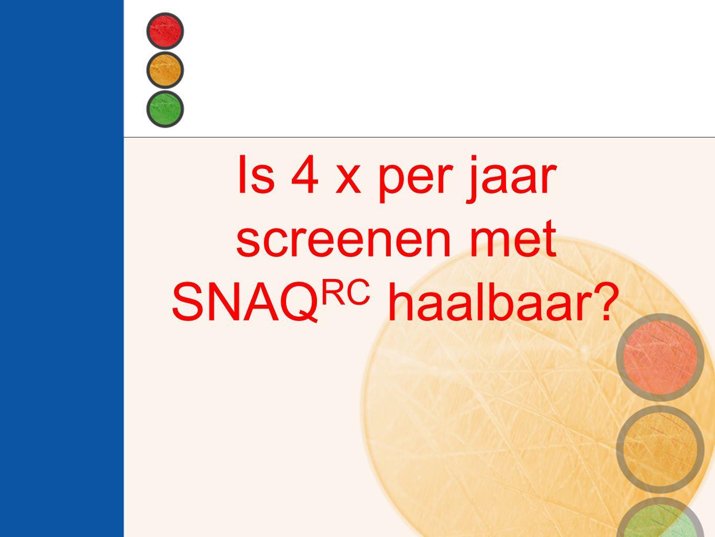Is 4 x per jaar screenen met SNAQ RC haalbaar?
