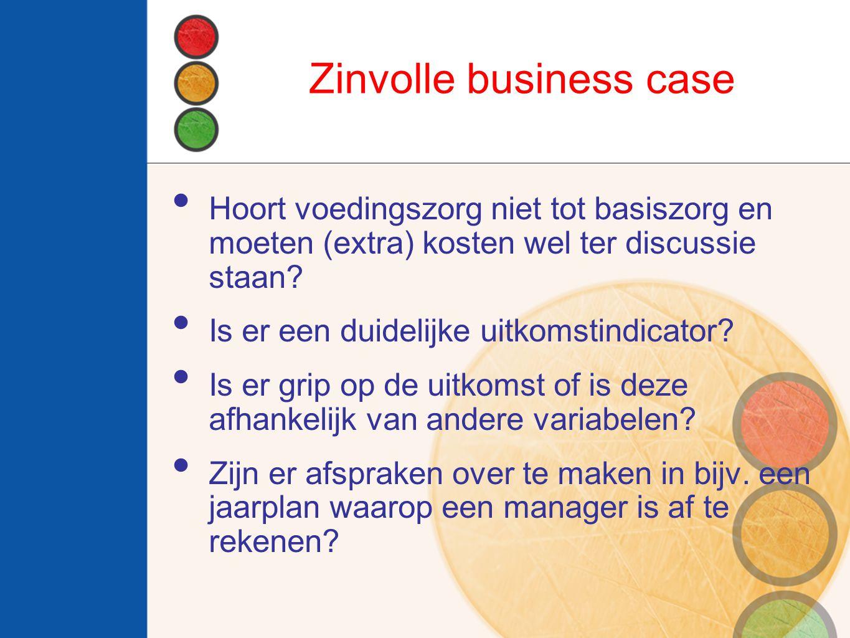 Zinvolle business case Hoort voedingszorg niet tot basiszorg en moeten (extra) kosten wel ter discussie staan.