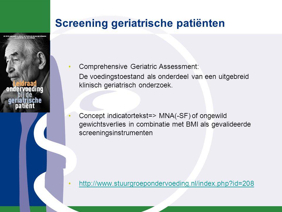 Comprehensive Geriatric Assessment: De voedingstoestand als onderdeel van een uitgebreid klinisch geriatrisch onderzoek. Concept indicatortekst=> MNA(