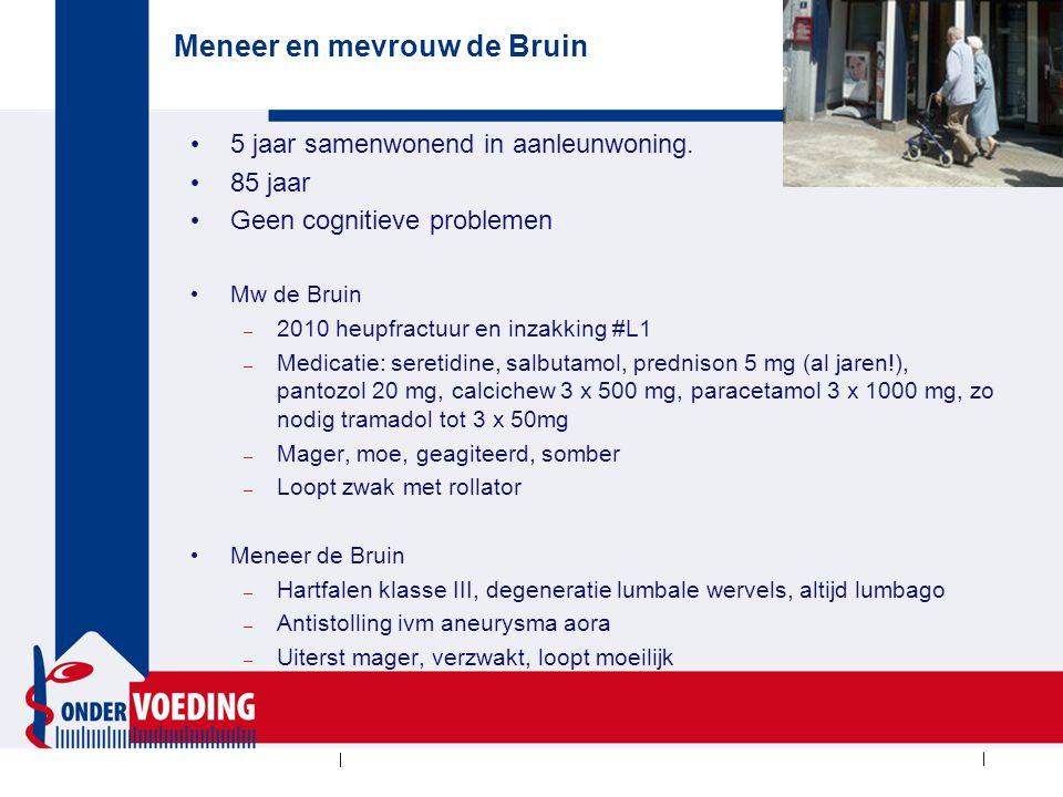 Meneer en mevrouw de Bruin 5 jaar samenwonend in aanleunwoning. 85 jaar Geen cognitieve problemen Mw de Bruin – 2010 heupfractuur en inzakking #L1 – M