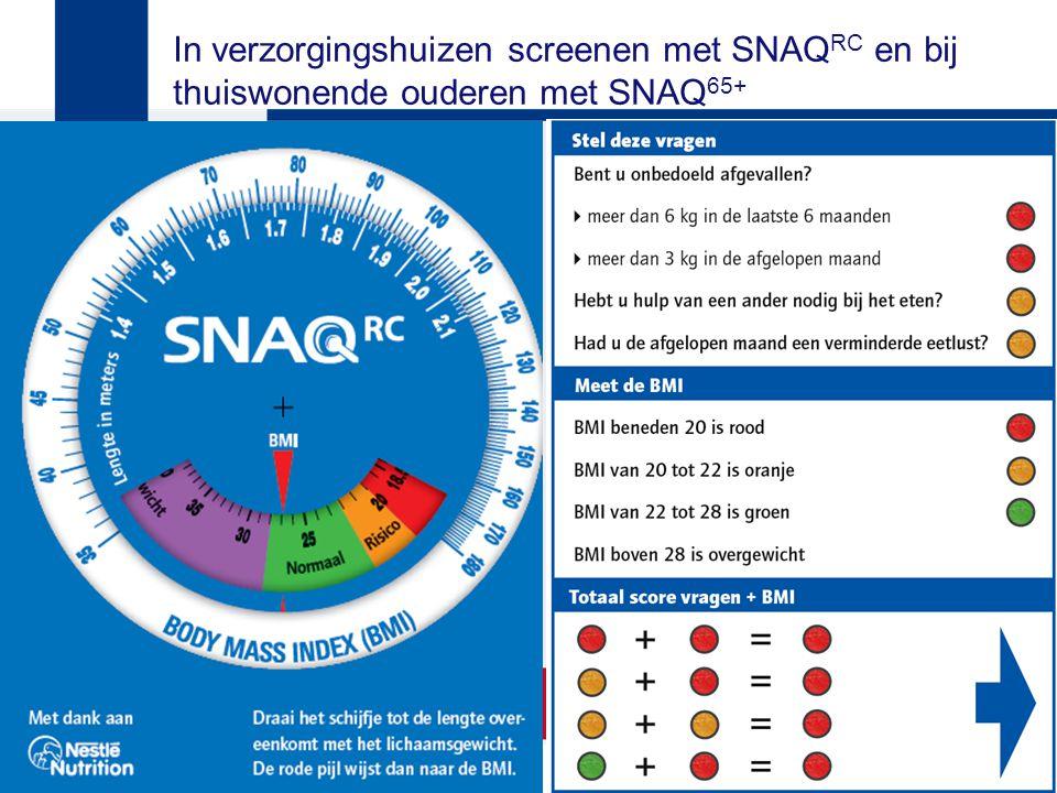 In verzorgingshuizen screenen met SNAQ RC en bij thuiswonende ouderen met SNAQ 65+