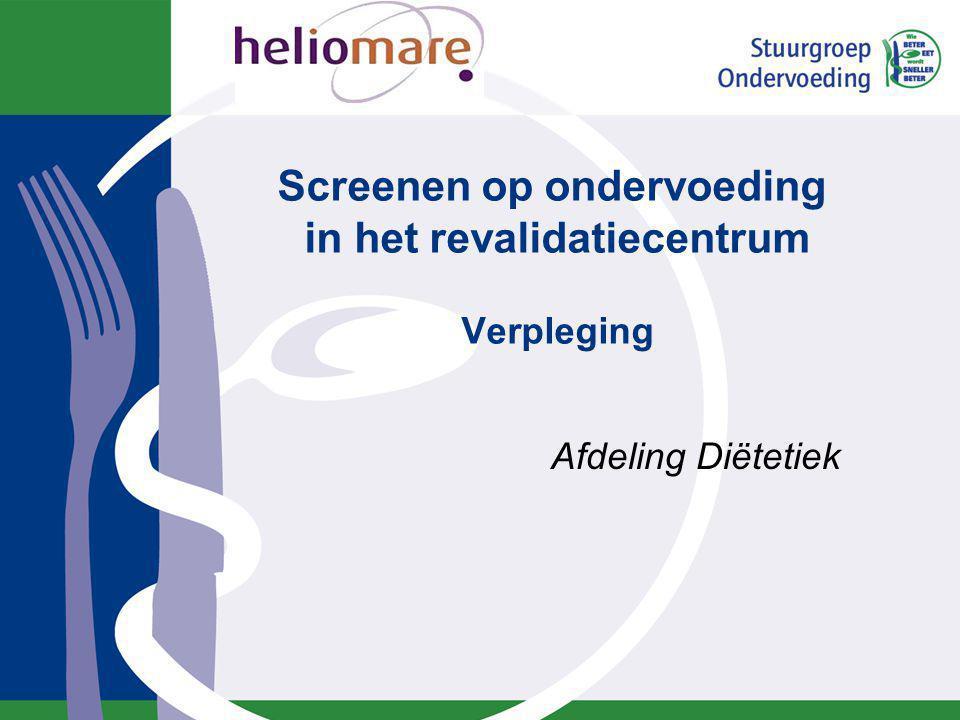 Screenen op ondervoeding in het revalidatiecentrum Verpleging Afdeling Diëtetiek