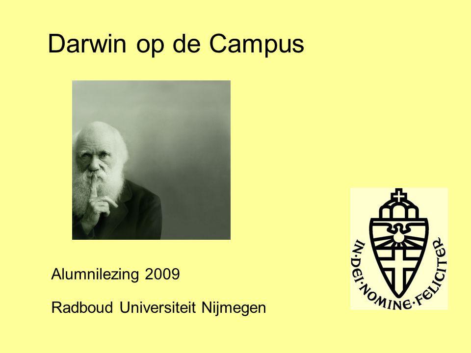 Darwin op de Campus Radboud Universiteit Nijmegen Alumnilezing 2009