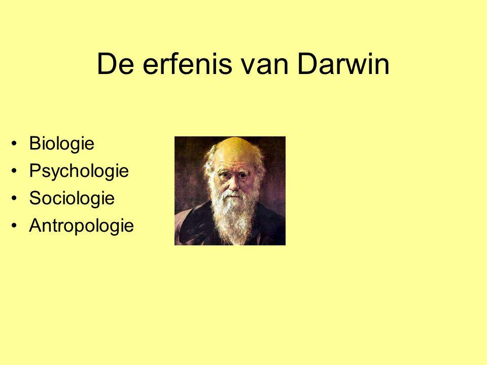De erfenis van Darwin Biologie Psychologie Sociologie Antropologie