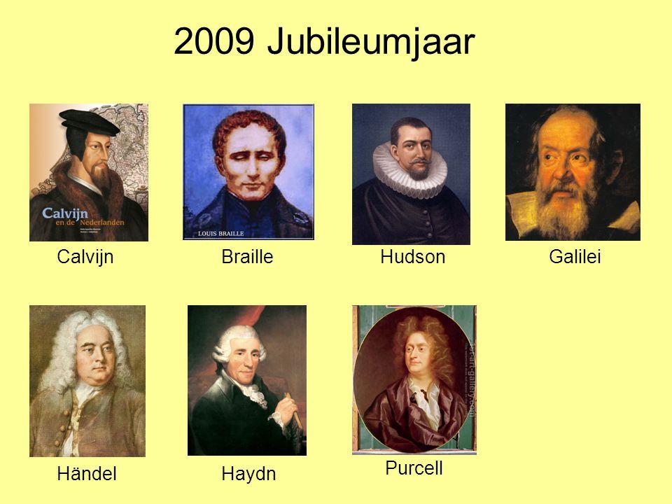 2009 Jubileumjaar CalvijnBrailleHudsonGalilei HändelHaydn Purcell