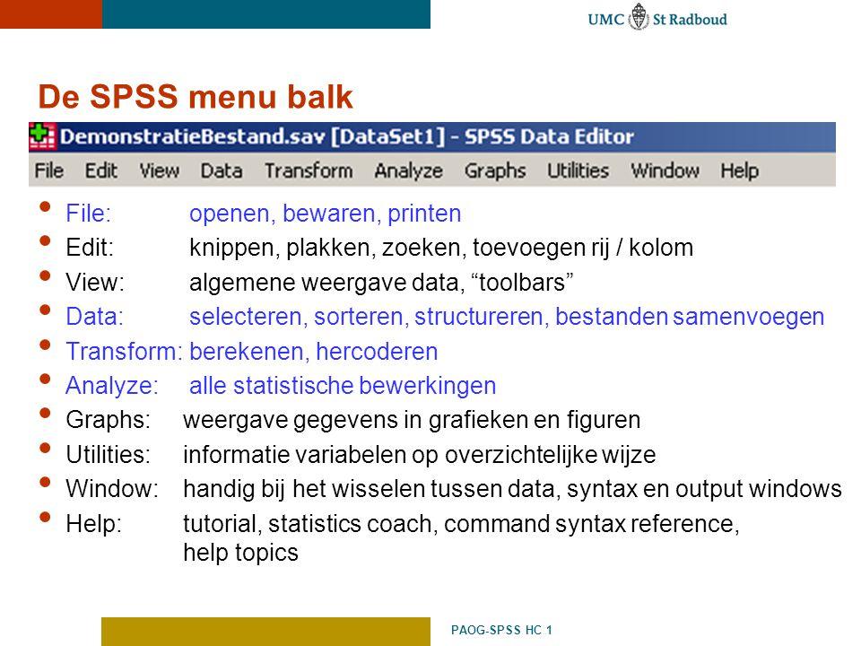"""PAOG-SPSS HC 1 De SPSS menu balk File: openen, bewaren, printen Edit: knippen, plakken, zoeken, toevoegen rij / kolom View: algemene weergave data, """"t"""