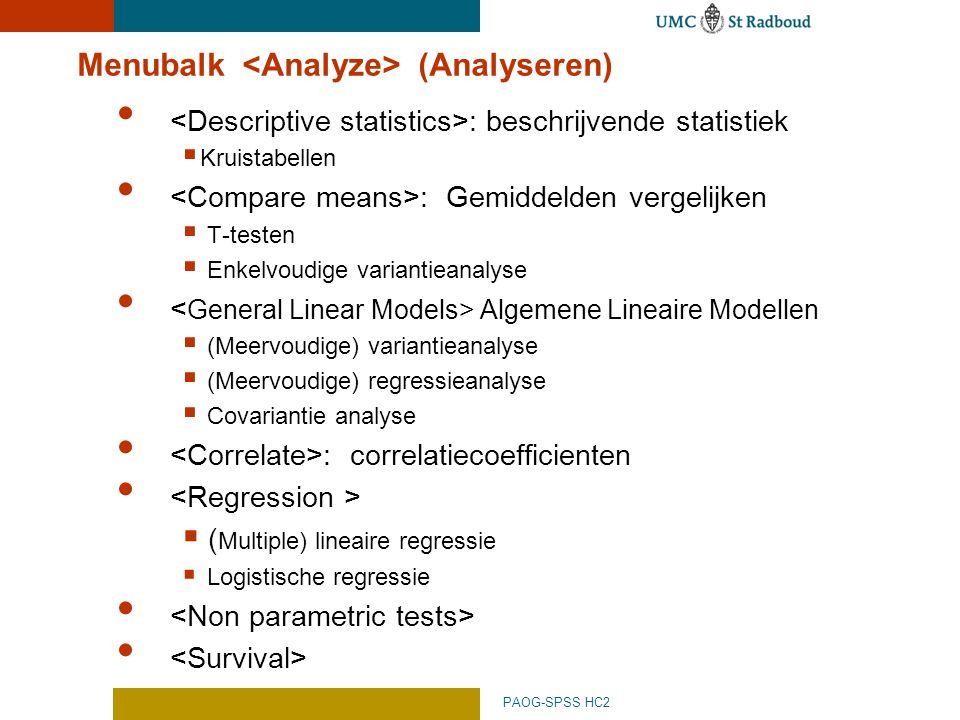 PAOG-SPSS HC2 Menubalk (Analyseren) : beschrijvende statistiek  Kruistabellen : Gemiddelden vergelijken  T-testen  Enkelvoudige variantieanalyse Al