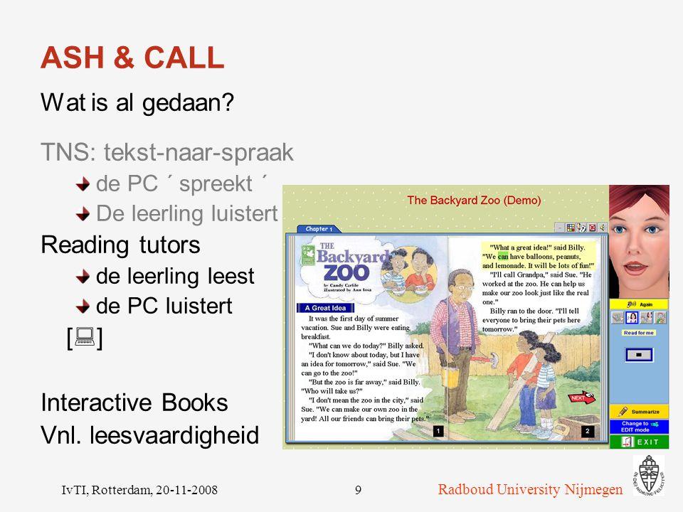 Radboud University Nijmegen IvTI, Rotterdam, 20-11-20089 ASH & CALL Wat is al gedaan.