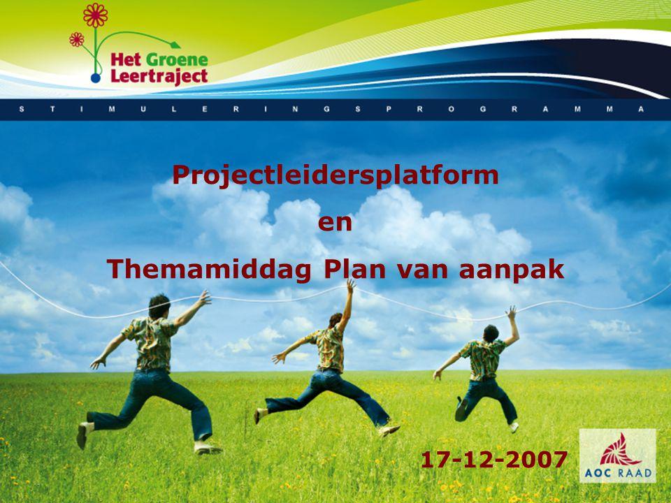 Projectleidersplatform en Themamiddag Plan van aanpak 17-12-2007