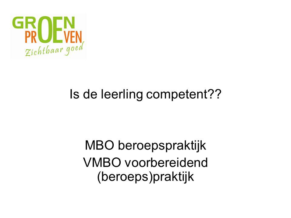 Is de leerling competent?? MBO beroepspraktijk VMBO voorbereidend (beroeps)praktijk