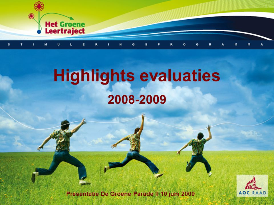 Highlights evaluaties 2008-2009 Presentatie De Groene Parade II 10 juni 2009
