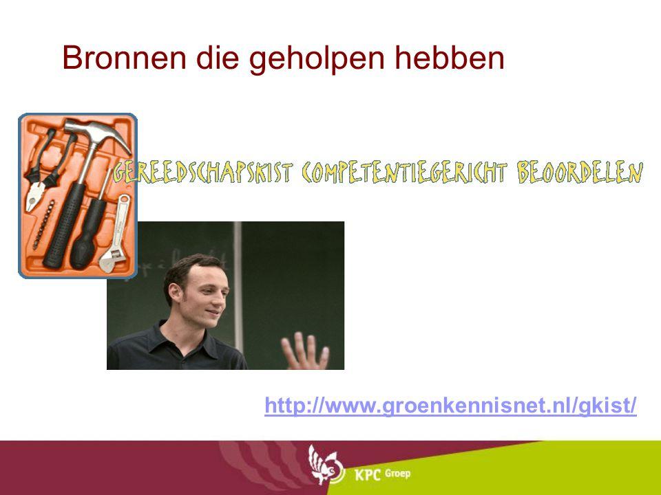 Bronnen die geholpen hebben http://www.groenkennisnet.nl/gkist/