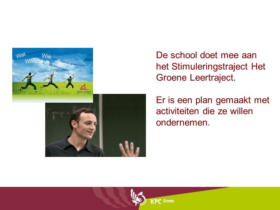De school doet mee aan het Stimuleringstraject Het Groene Leertraject. Er is een plan gemaakt met activiteiten die ze willen ondernemen.