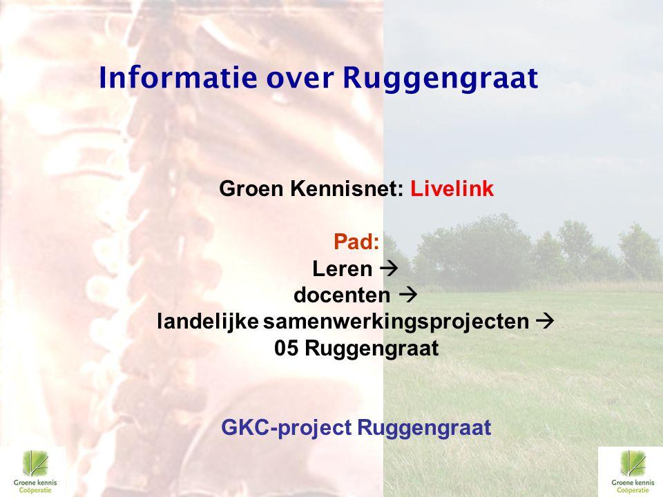 Groen Kennisnet: Livelink Pad: Leren  docenten  landelijke samenwerkingsprojecten  05 Ruggengraat GKC-project Ruggengraat Informatie over Ruggengra
