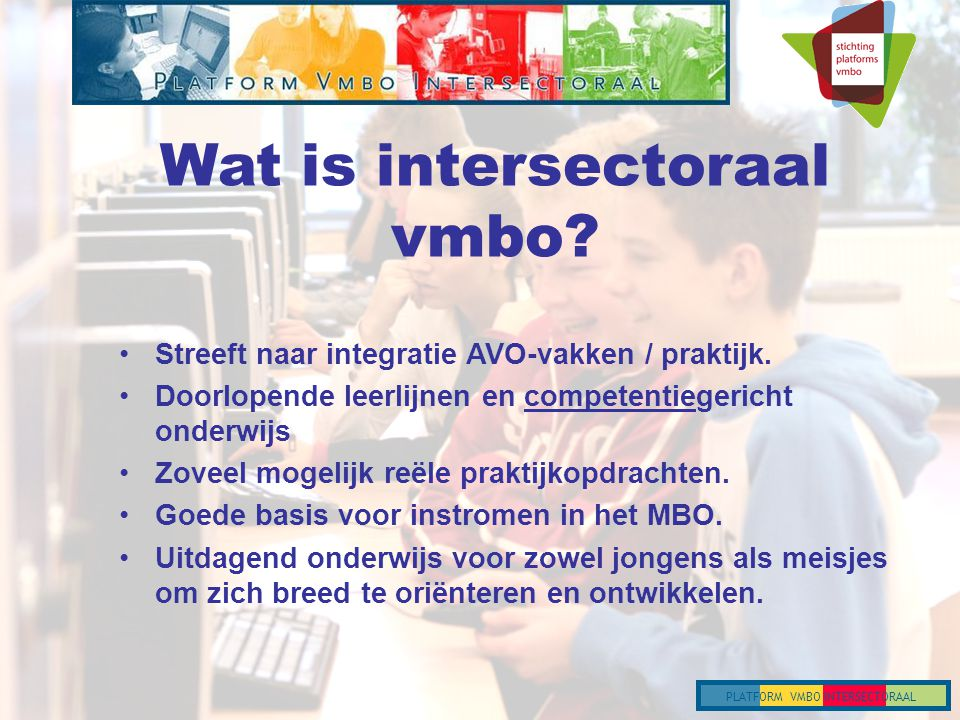 PLATFORM VMBO INTERSECTORAAL Wat is intersectoraal vmbo.