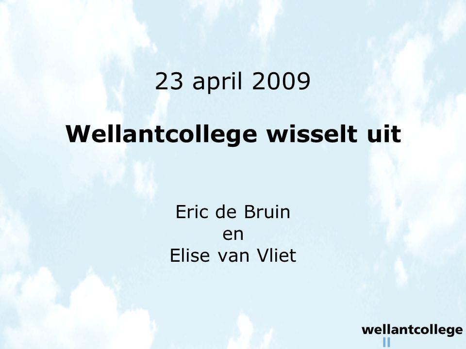 23 april 2009 Wellantcollege wisselt uit Eric de Bruin en Elise van Vliet