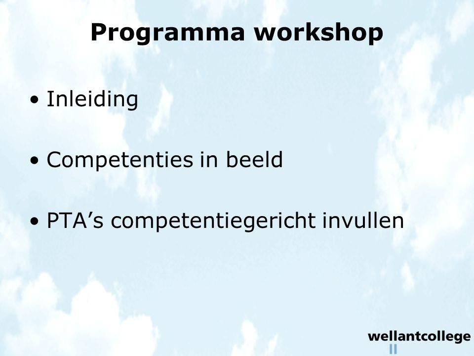 Programma workshop Inleiding Competenties in beeld PTA's competentiegericht invullen