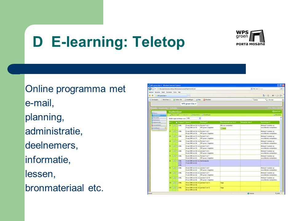 Integratie toetsprogramma, planning en lesmodulen in een omgeving, m.b.v. Teletop Onze doelstelling