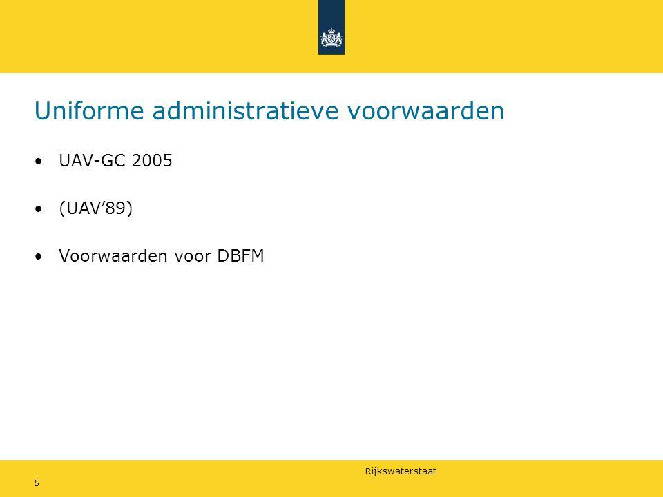 Rijkswaterstaat 5 Uniforme administratieve voorwaarden UAV-GC 2005 (UAV'89) Voorwaarden voor DBFM