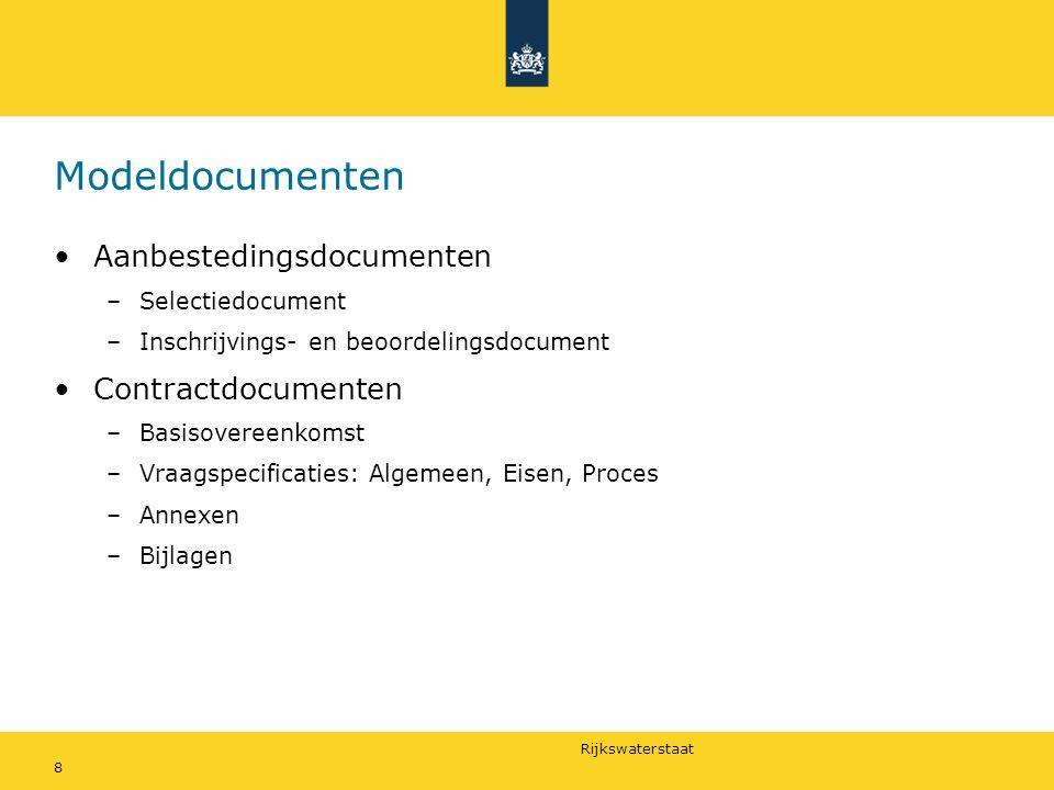 Rijkswaterstaat 8 Modeldocumenten Aanbestedingsdocumenten –Selectiedocument –Inschrijvings- en beoordelingsdocument Contractdocumenten –Basisovereenko