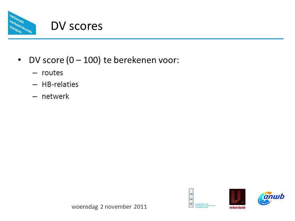 woensdag 2 november 2011 DV scores DV score (0 – 100) te berekenen voor: – routes – HB-relaties – netwerk