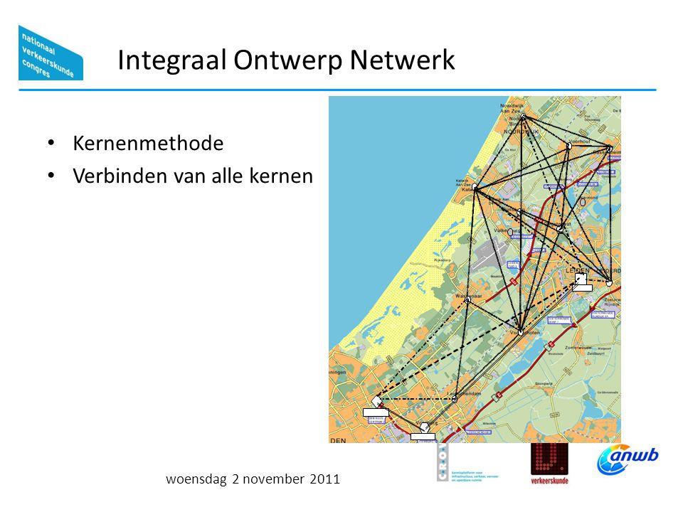 woensdag 2 november 2011 Integraal Ontwerp Netwerk Vergelijken van gewenst netwerk met bestaand netwerk Kern AKern BKern CKern … Kern A -----------Bestaand beter dan gewenst Gewenst beter dan bestaand Bestaand = gewenst Kern B ----------Gewenst beter dan bestaand Bestaand beter dan gewenst Kern C -----------Bestaand = gewenst Kern … ------------