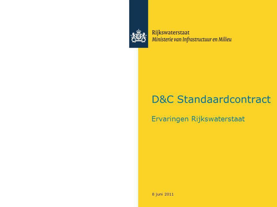 D&C Standaardcontract 8 juni 2011 Ervaringen Rijkswaterstaat