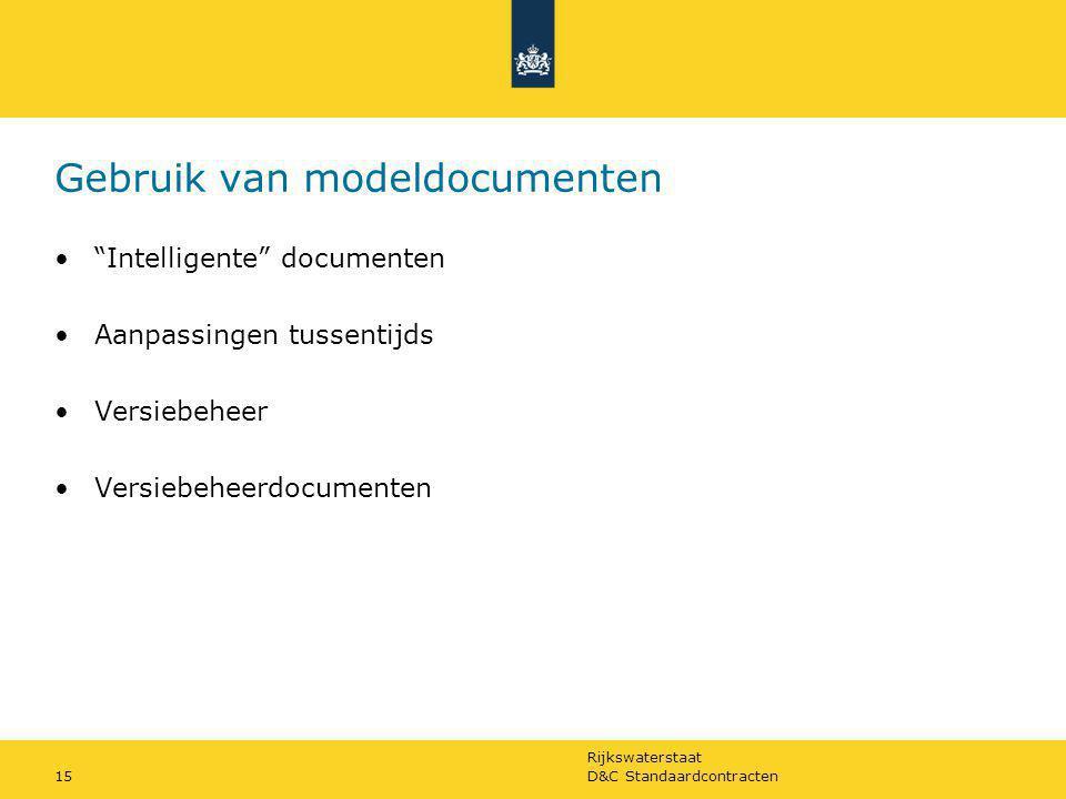 """Rijkswaterstaat D&C Standaardcontracten15 Gebruik van modeldocumenten """"Intelligente"""" documenten Aanpassingen tussentijds Versiebeheer Versiebeheerdocu"""