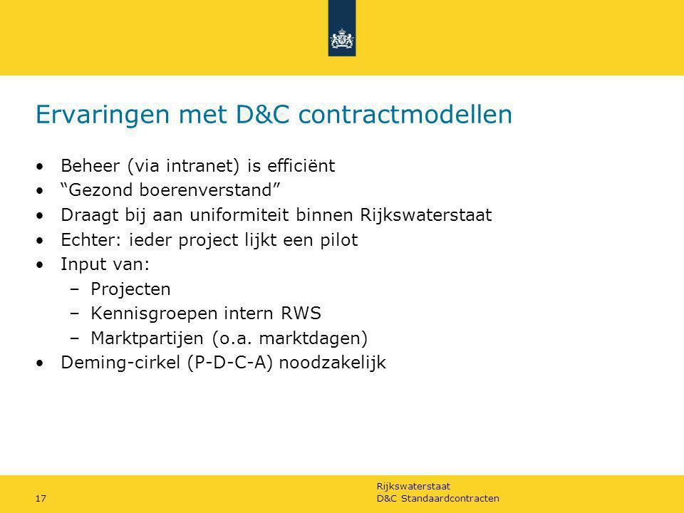"""Rijkswaterstaat D&C Standaardcontracten17 Ervaringen met D&C contractmodellen Beheer (via intranet) is efficiënt """"Gezond boerenverstand"""" Draagt bij aa"""