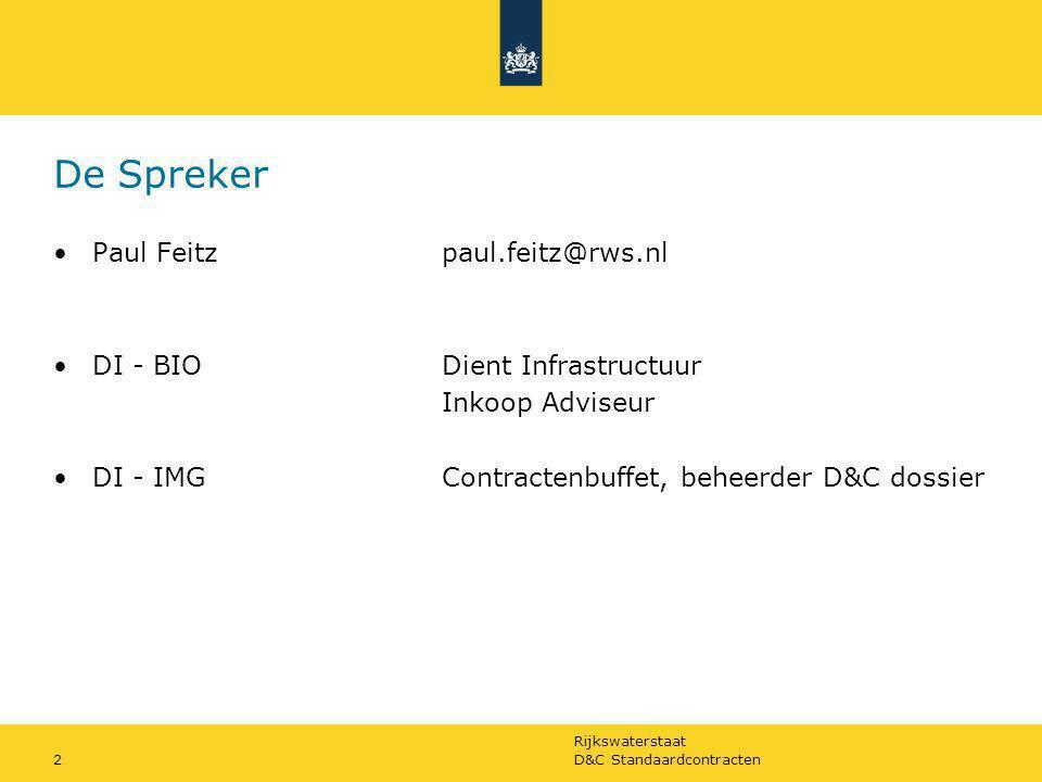 Rijkswaterstaat D&C Standaardcontracten2 De Spreker Paul Feitzpaul.feitz@rws.nl DI - BIODient Infrastructuur Inkoop Adviseur DI - IMGContractenbuffet,