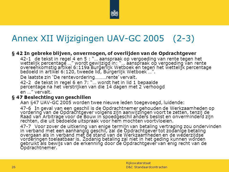 Rijkswaterstaat D&C Standaardcontracten26 Annex XII Wijzigingen UAV-GC 2005 (2-3) § 42 In gebreke blijven, onvermogen, of overlijden van de Opdrachtge