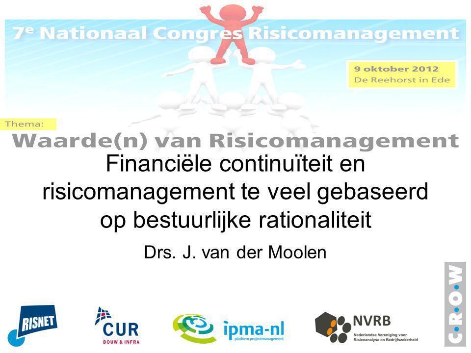 Financiële continuïteit en risicomanagement te veel gebaseerd op bestuurlijke rationaliteit Drs.