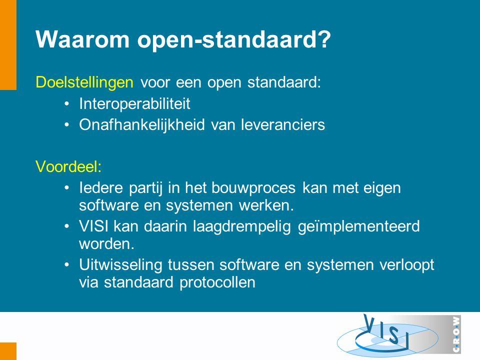 2011 VISI beheer in lijn met BOMOS Voorwaarden uit Beheer- en Ontwikkelmodel Open- Standaarden 2010: Open besluitvorming, toegankelijk voor belanghebbenden; Kostenneutrale exploitatie; Geen beperkingen op hergebruik; Royalty-free