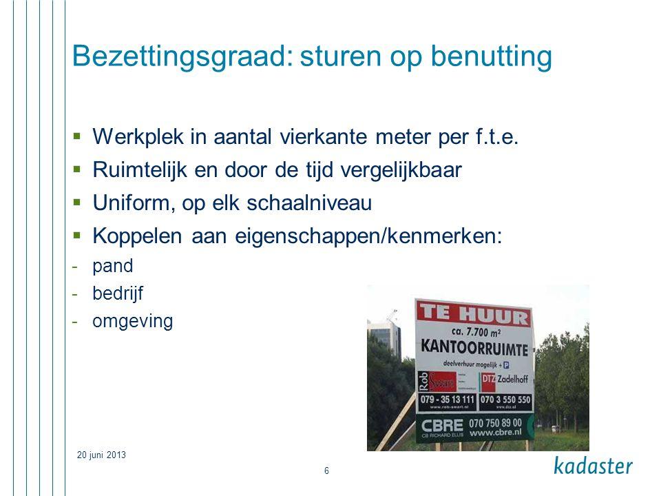 20 juni 2013 6 Bezettingsgraad: sturen op benutting  Werkplek in aantal vierkante meter per f.t.e.  Ruimtelijk en door de tijd vergelijkbaar  Unifo