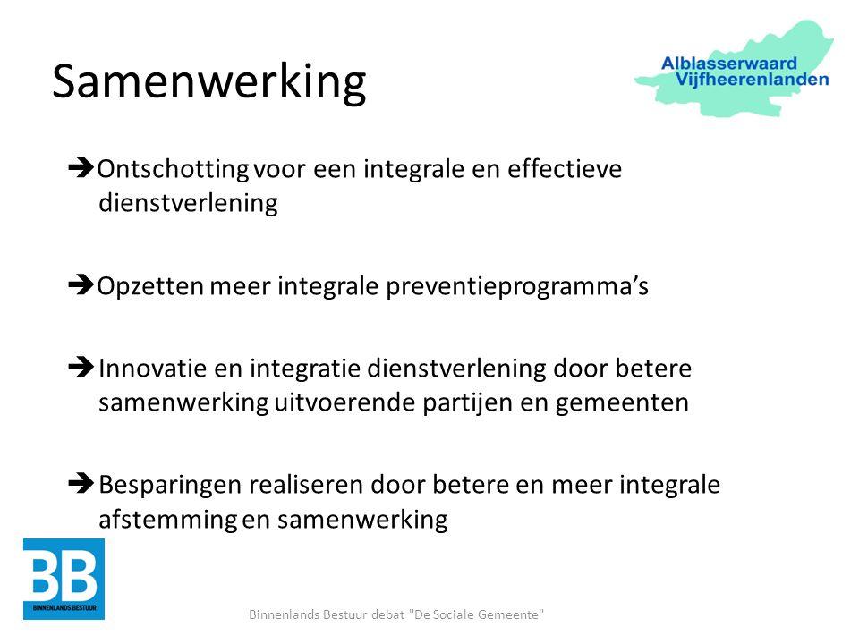Samenwerking  Ontschotting voor een integrale en effectieve dienstverlening  Opzetten meer integrale preventieprogramma's  Innovatie en integratie