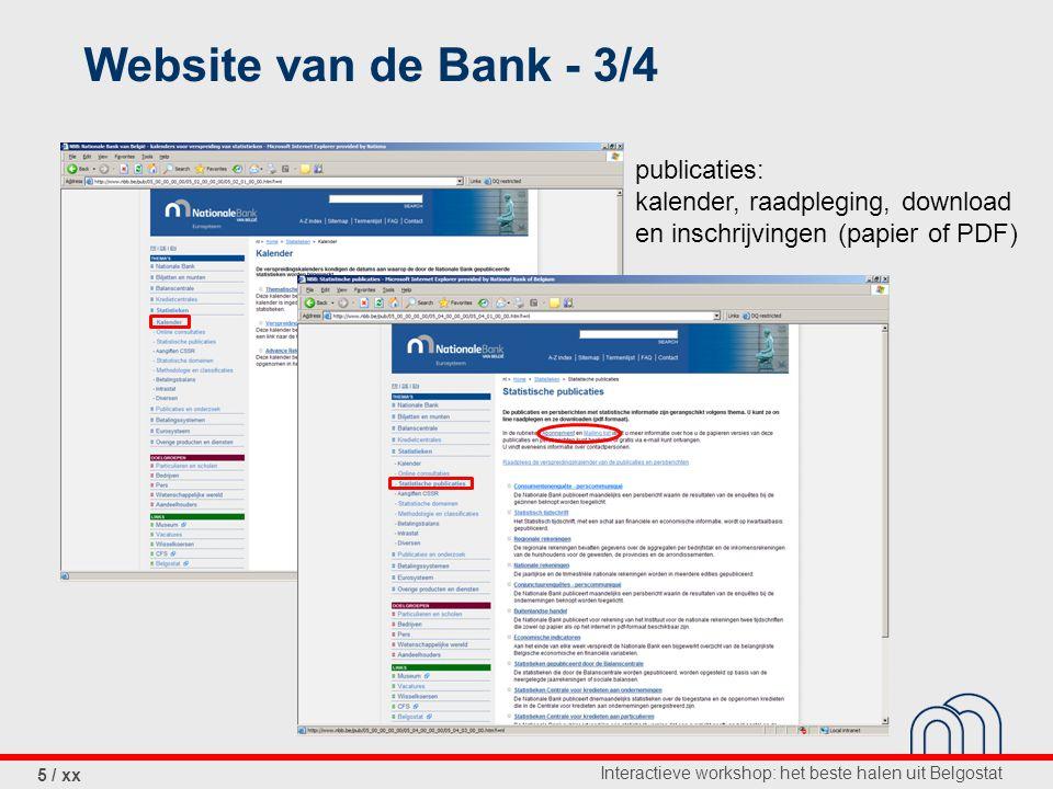 Interactieve workshop: het beste halen uit Belgostat 5 / xx Website van de Bank - 3/4 publicaties: kalender, raadpleging, download en inschrijvingen (papier of PDF)