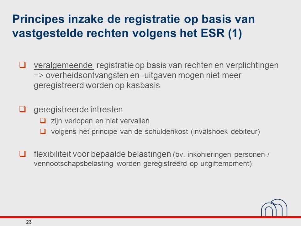 Principes inzake de registratie op basis van vastgestelde rechten volgens het ESR (2)  beperking: de fiscale en parafiscale ontvangsten moeten, tenminste op middellange termijn, de effectief ontvangen bedragen weergeven => twee methoden m.b.t.
