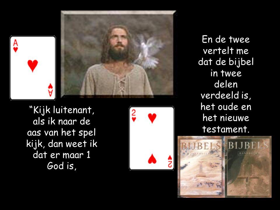 En de twee vertelt me dat de bijbel in twee delen verdeeld is, het oude en het nieuwe testament.