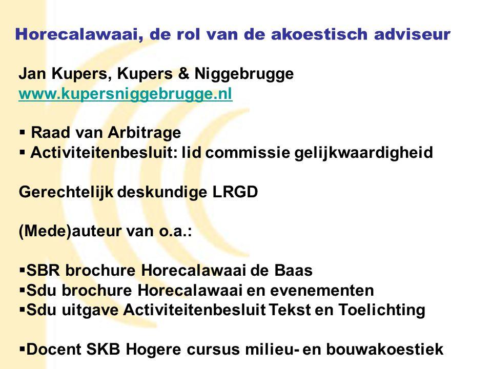 17 Jan Kupers, Kupers & Niggebrugge www.kupersniggebrugge.nl  Raad van Arbitrage  Activiteitenbesluit: lid commissie gelijkwaardigheid Gerechtelijk
