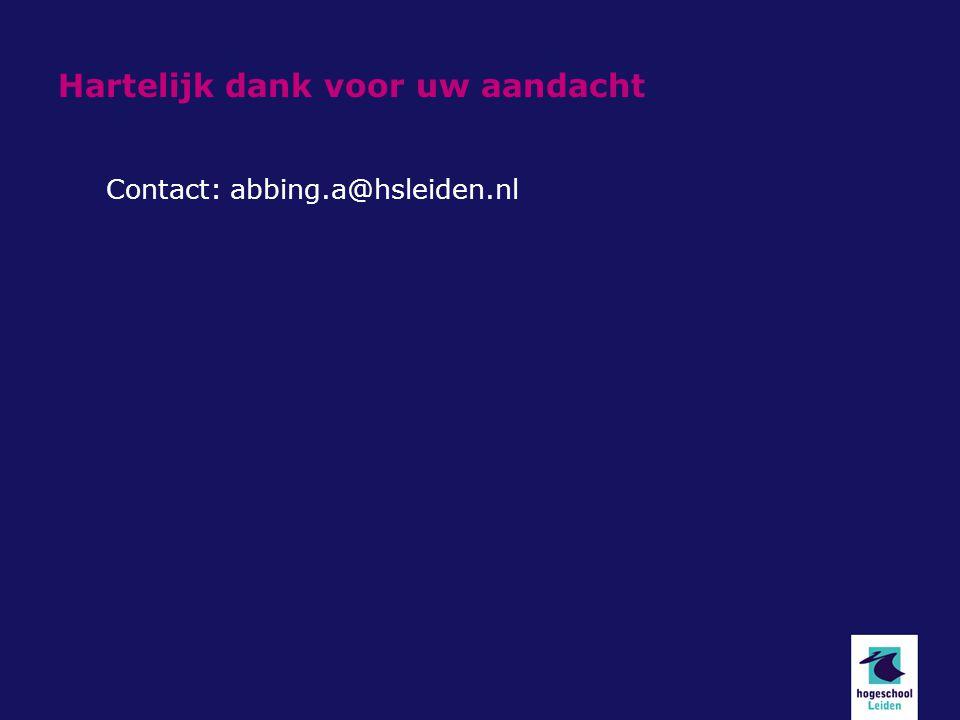 Hartelijk dank voor uw aandacht Contact: abbing.a@hsleiden.nl