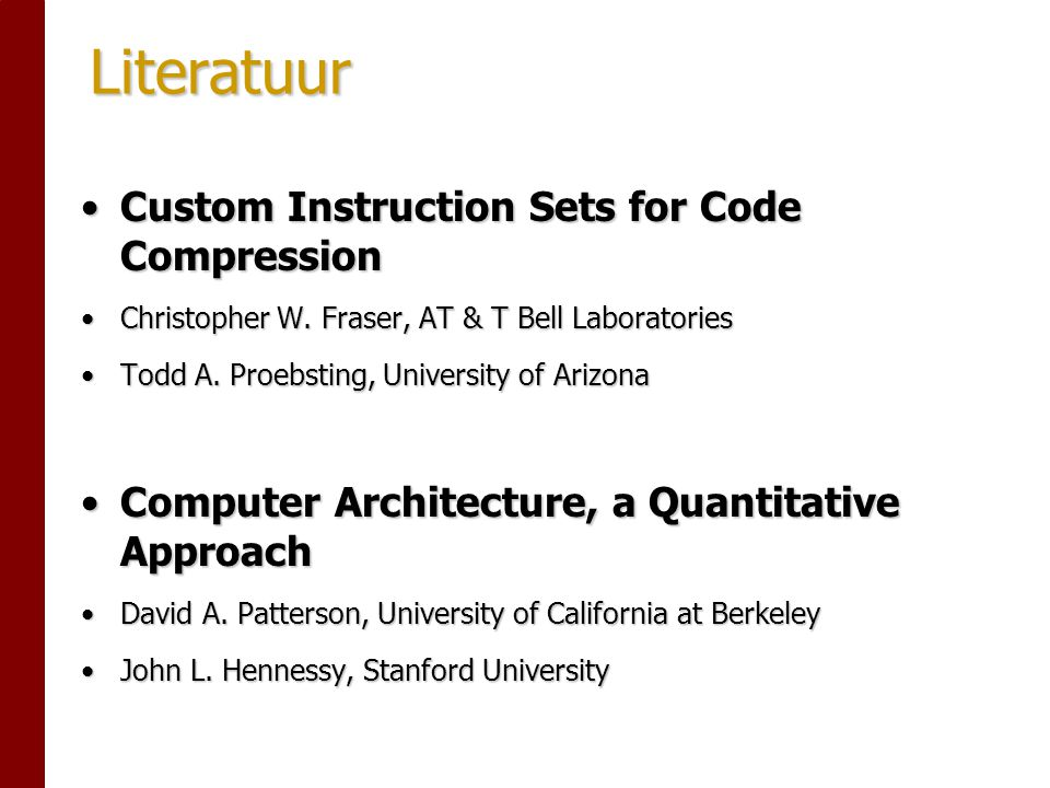Literatuur Custom Instruction Sets for Code CompressionCustom Instruction Sets for Code Compression Christopher W.