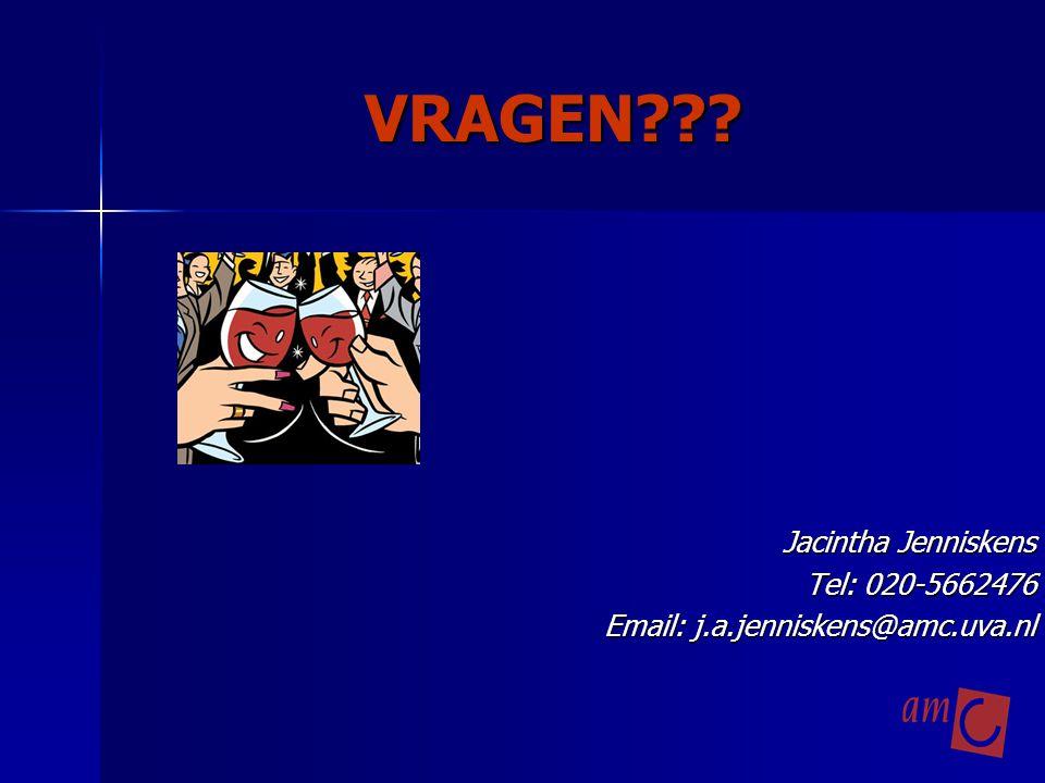 VRAGEN??? Jacintha Jenniskens Tel: 020-5662476 Email: j.a.jenniskens@amc.uva.nl